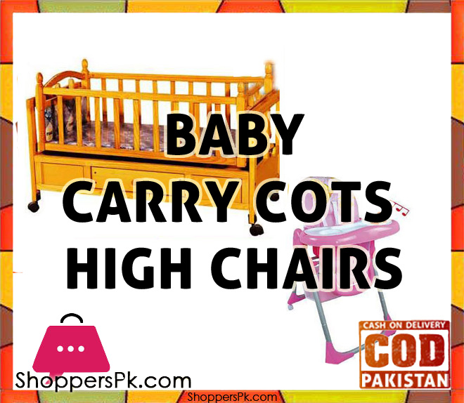 Baby Carrycots, Highchairs, Cots Price in Pakistan