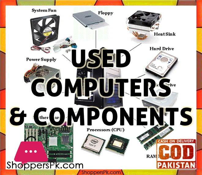 Used Computers Components in Pakistan