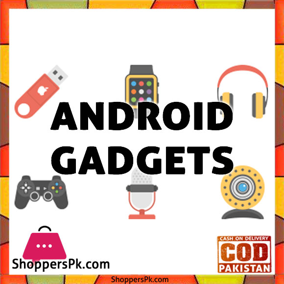 Android Gadgets Price in Pakistan