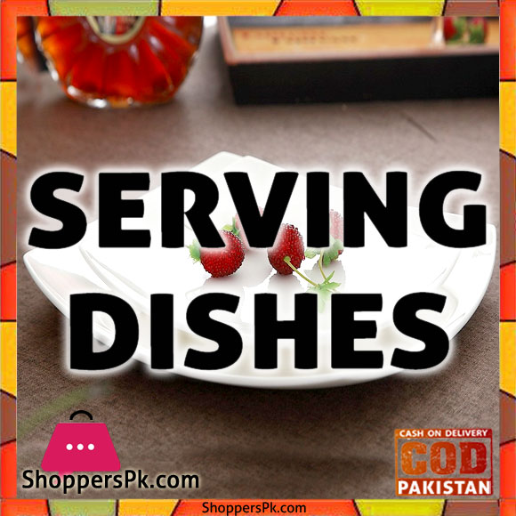 Serving Dishes Price in Pakistan