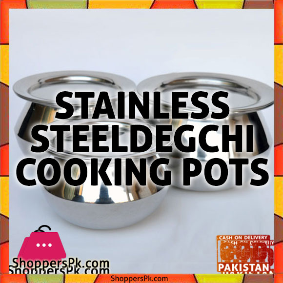 Stainless Steel Degchi Cooking Pots Price in Pakistan