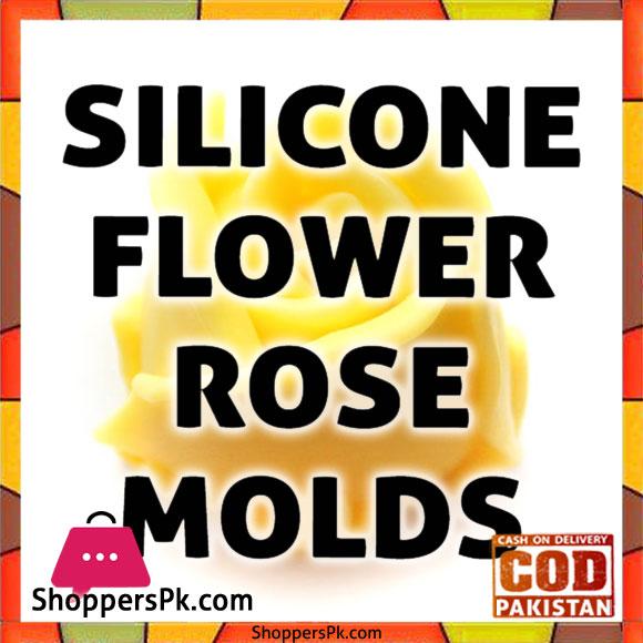 Silicone Flower & Rose Molds Price in Pakistan