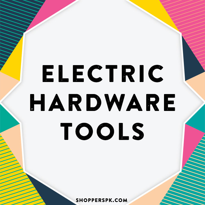 Electric Hardware Tools in Pakistan