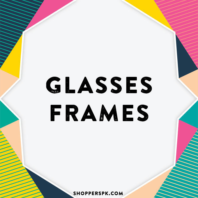 Glasses Frames in Pakistan