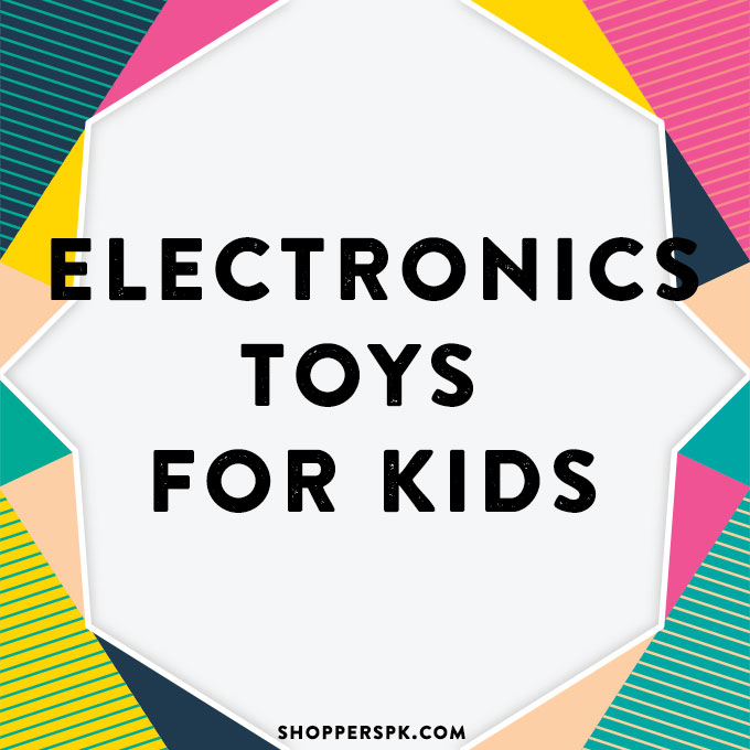 Electronics Toys for Kids in Pakistan
