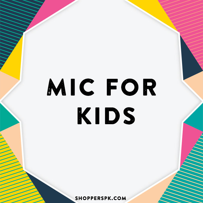 Mic for Kids in Pakistan