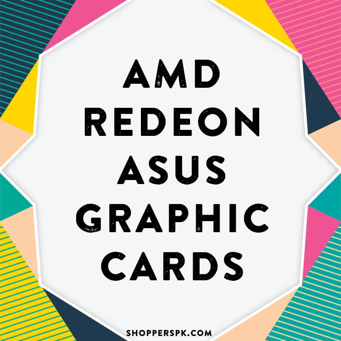 Amd Redeon Asus Graphic Cards in Pakistan