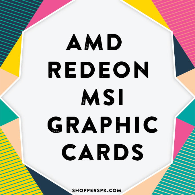 Amd Redeon Msi Graphic Cards in Pakistan