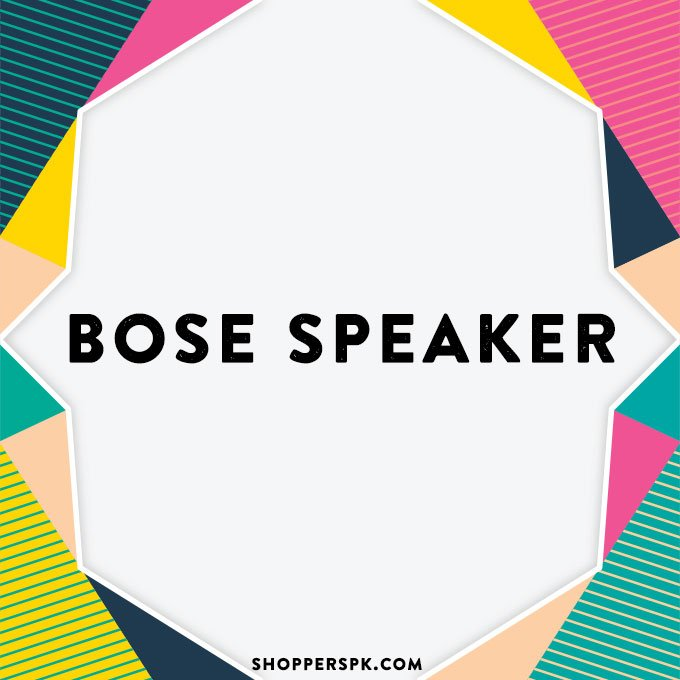 Bose Speaker in Pakistan