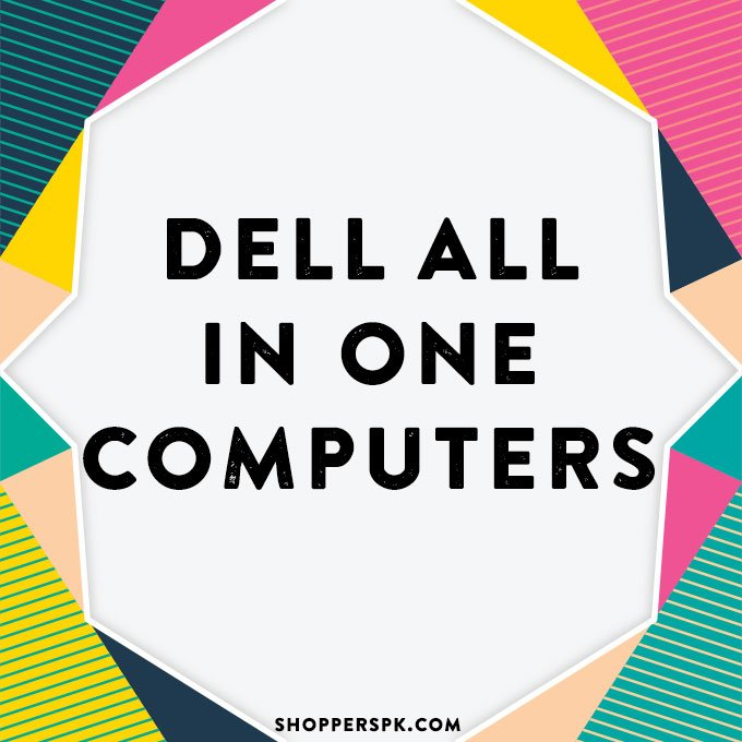 Dell All in One Computers in Pakistan