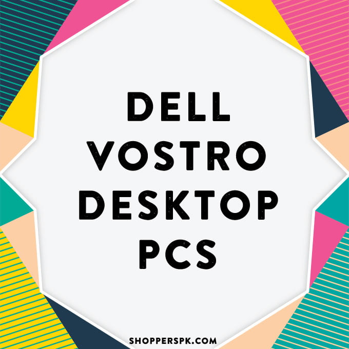 Dell Vostro Desktop Pcs in Pakistan