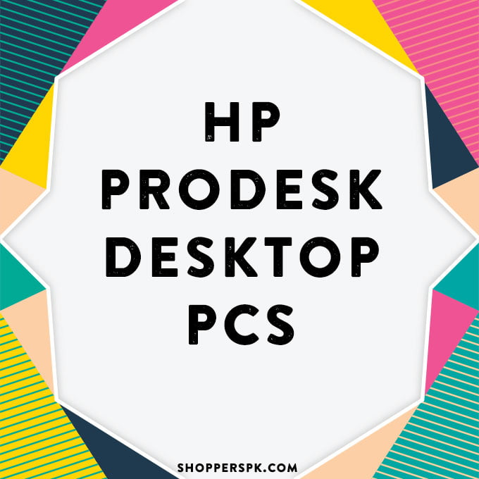 Hp Prodesk Desktop Pcs in Pakistan