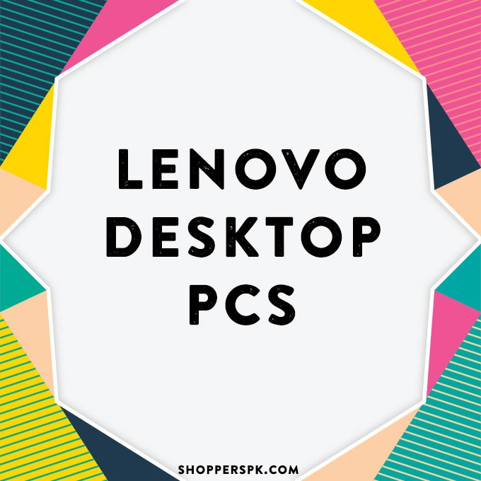 Lenovo Desktop Pcs in Pakistan