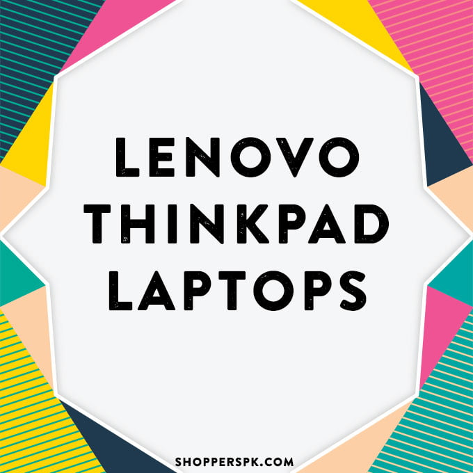 Lenovo Thinkpad Laptops in Pakistan