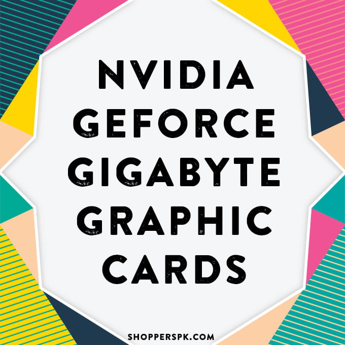 Nvidia Geforce Gigabyte Graphic Cards in Pakistan