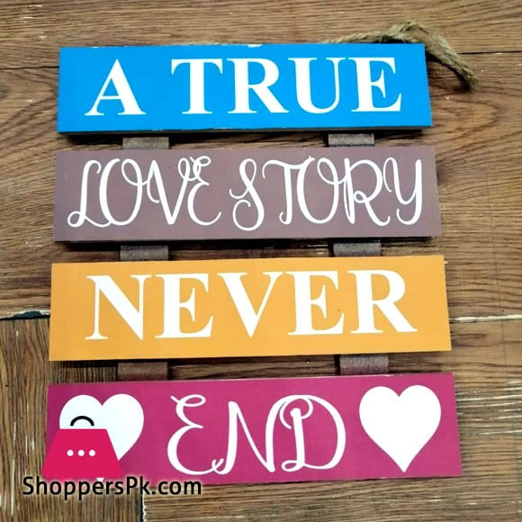 Wooden Wall Hanging Board Plaque Sign (A True Love Story Never End) 8 x 8 Inch