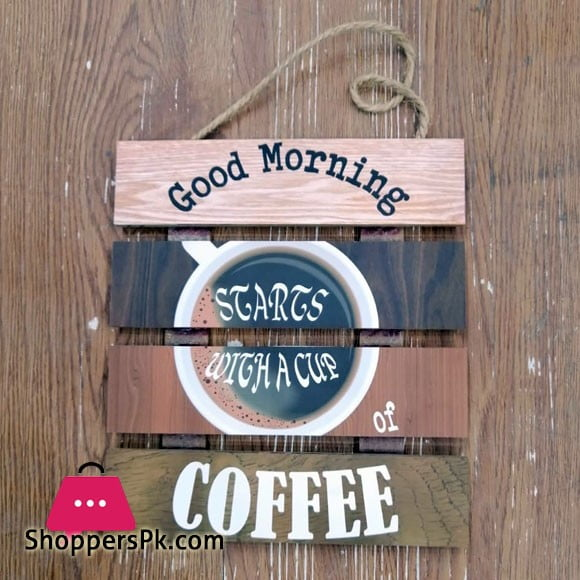 Wooden Wall Hanging Board Plaque Sign (Good Morning Starts With a Cup of Coffee ) 8 x 8 Inch