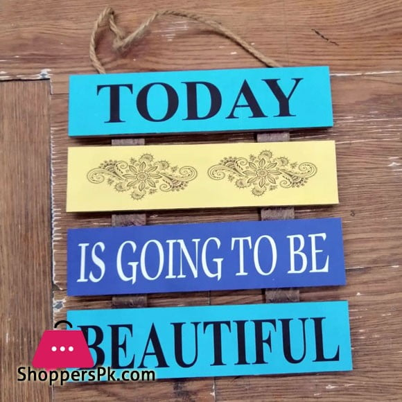 Wooden Wall Hanging Board Plaque Sign (Today is Going To Be Beautiful) 8 x 8 Inch